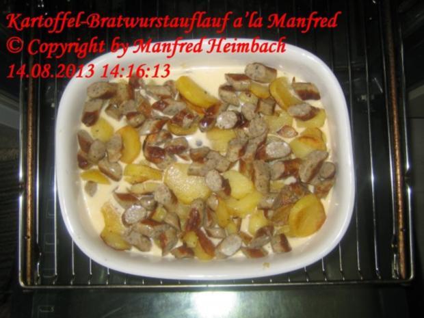 Aufgelaufenes - Kartoffel-Bratwurstauflauf a'la Manfred - Rezept - Bild Nr. 3