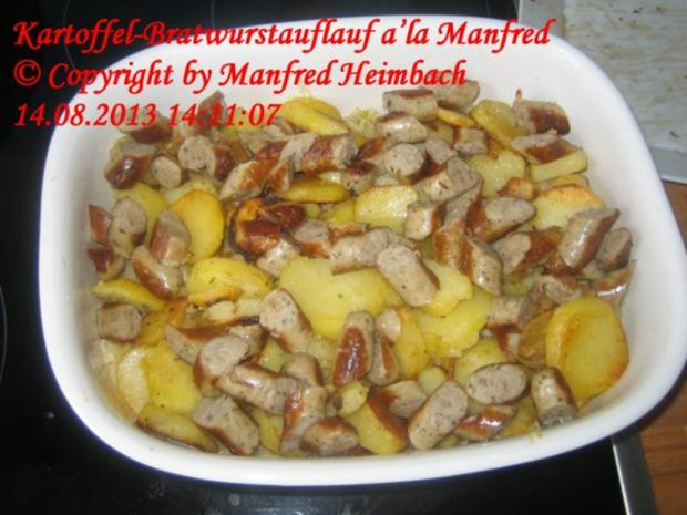 Aufgelaufenes - Kartoffel-Bratwurstauflauf a'la Manfred - Rezept - Bild Nr. 4