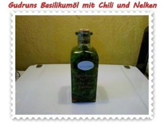 Öl: Basilikumöl mit Chili und Nelken - Rezept