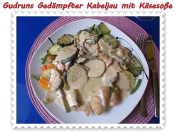 Fisch: Gedämpfter Kabeljau mit Käsesoße - Rezept - Bild Nr. 16