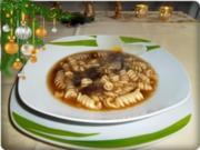 ☆…alle Jahre wieder…☆ Steinpilz Suppe mit Nudeln – an Heiligabend - Rezept
