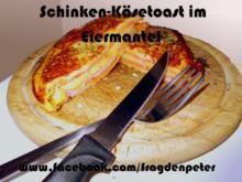 Schinken - Käse Toast im Eiermantel - Rezept