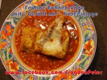 """Feurige Bohnensuppe mit """" Gefällt mir""""  Käseeinlage - Rezept"""