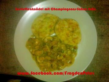 Serviettenknödel mit Champigon-Sahnesoße - Rezept
