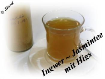 Sisserl's - Ingwer ~ Jasmintee mit Higs - Rezept