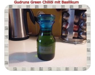 Öl: Green Chiliöl mit frischem Basilikum - Rezept