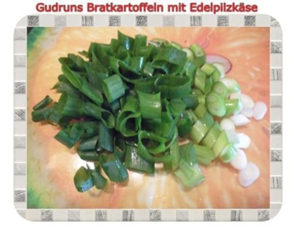 Kartoffeln: Bratkartoffeln mit Edelpilzkäse - Rezept - Bild Nr. 5