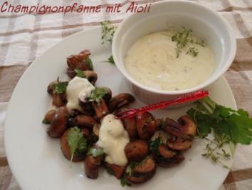 Champignonpfanne mit Aioli - Rezept