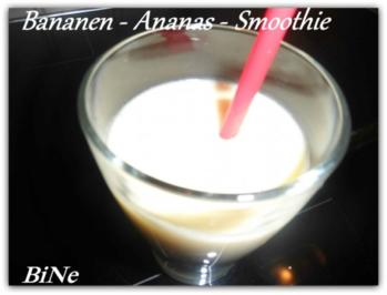 BiNe` S BANANEN - ANANAS - SMOOTHIE - Rezept - Bild Nr. 2
