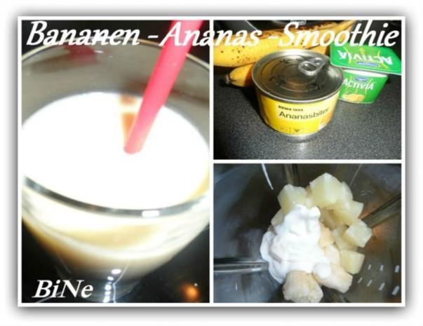 BiNe` S BANANEN - ANANAS - SMOOTHIE - Rezept
