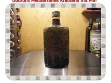 Öl: Mediterranes Kräuteröl mit Pfiff - Rezept
