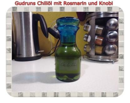 Öl: Chiliöl mit Rosmarin und Knobi - Rezept