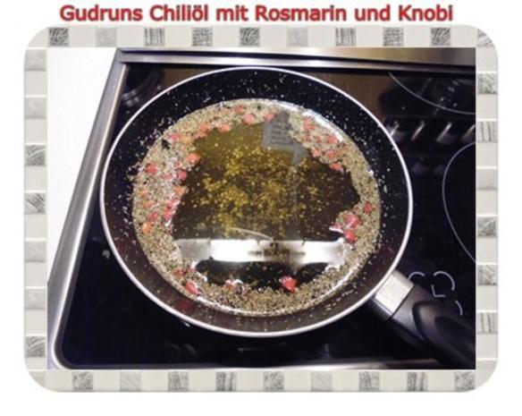 Öl: Chiliöl mit Rosmarin und Knobi - Rezept - Bild Nr. 5