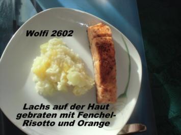 Rezept: Fisch : Lachs auf der Haut mit Fenchel-Orangen-Risotto