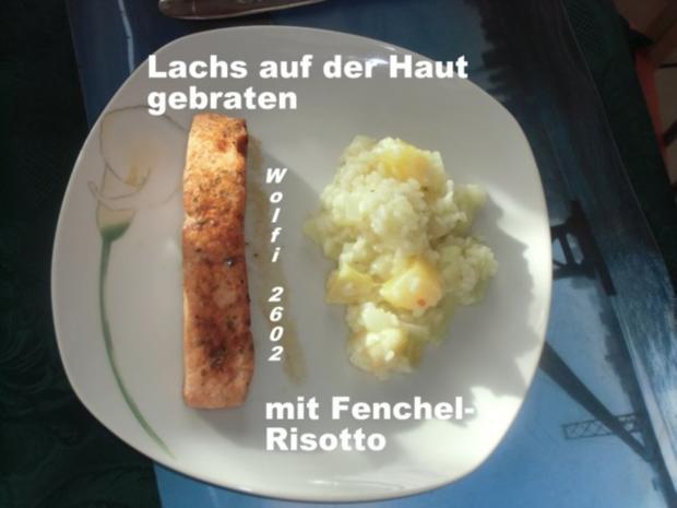 Fisch : Lachs auf der Haut mit Fenchel-Orangen-Risotto - Rezept - Bild Nr. 2