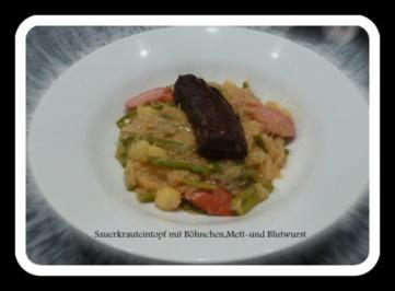 Sauerkrauteintopf mit Böhnchen,Mett-und Blutwurst - Rezept