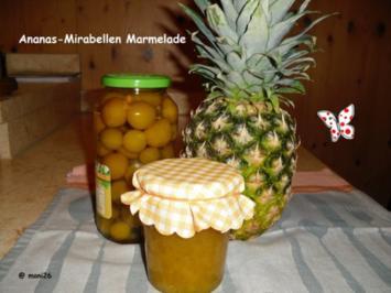 Ananas-Mirabellen Marmelade - Rezept