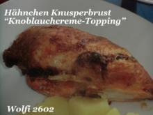 "Huhn : Hähnchen Knusperbrust ""Knoblauchcreme-Topping"" - Rezept"