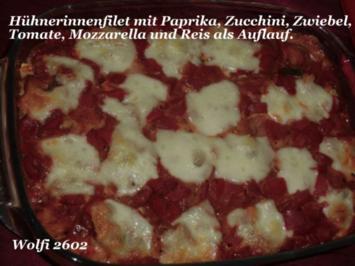 Huhn : Resteauflauf mit Hühnerinnenfilet, Paprika, Zucchini, Tomate, Zwiebel, Mozzarella - Rezept