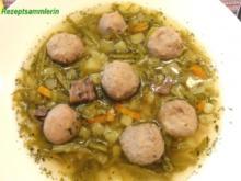Suppe:   SCHNITTBOHNEN - SUPPE mit Bratwurstbällchen - Rezept