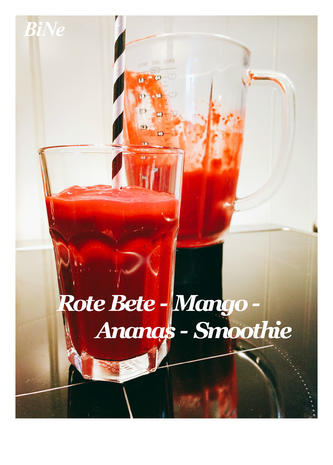 BiNe` S ROTE BETE - MANGO - ANANAS - SMOOTHIE - Rezept