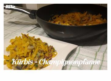 Rezept: BiNe` S KÜRBIS - CHAMPIGNONPFANNE