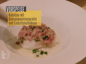 Rezept: Kabeljau mit Ochsenmaulvinaigrette und Liebstöckelbohnen (Sonja Frühsammer)