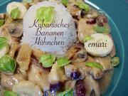 Kubanisches Bananen Hühnchen - Kulinarische Weltreise - Rezept - Bild Nr. 14373