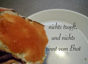 Marmelade oder Gelee ist zu flüssig und tropft vom Brot? - Tip