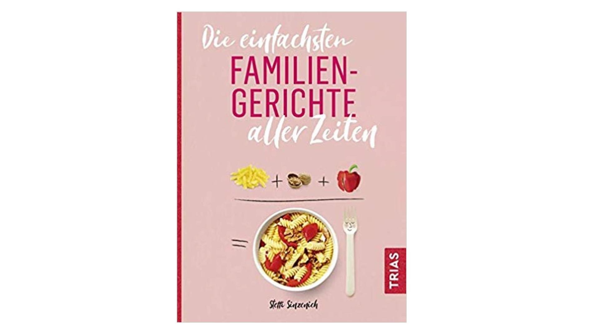 einfache Familiengerichte von Steffi Sinzenich