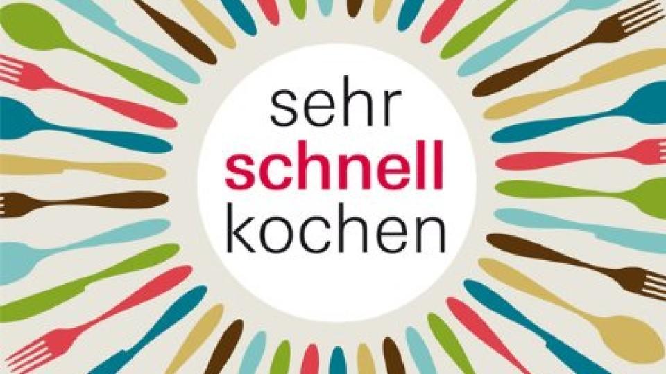 """Getestet: """"sehr schnell kochen"""" - Das Kochbuch für Eilige"""